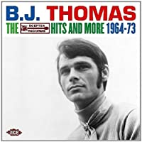 The Scepter Hits and More 1964-1973 by B.J. Thomas (2004-08-10)