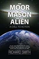 The Moor, the Mason and the Alien: A Call to Action (Vaulted Journals of Ufoteacher)