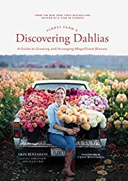Floret Farm's Discovering Dahlias: A Guide to Growing and Arranging Magnificent Bl
