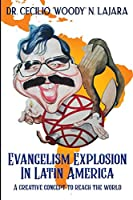 Evangelism Explosion in Latin America: A creative concept to reach the world