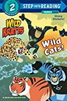 WILD CATS! - DLX SIR (STEP INTO READING)