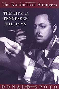 The Kindness of Strangers: The Life of Tennesee Williams by [Spoto, Donald]