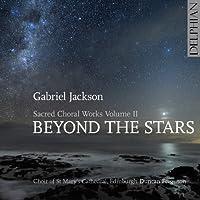 Beyond the Stars: Sacred Choral Works Vol. II