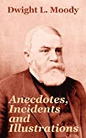 Anecdotes, Incidents and Illustrations