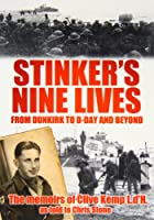 Stinker's Nine Lives: From Dunkirk to D-Day and Beyond