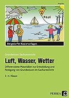 Luft, Wasser, Wetter: Differenzierte Materialien zur Entwicklung und Festigung von Grundwissen im Sachunterricht (2. bis 4. Klasse)
