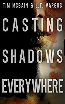 Casting Shadows Everywhere by [Vargus, L.T., McBain, Tim]