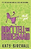 The It Girl: Don't Tell the Bridesmaid (It Girl 3)