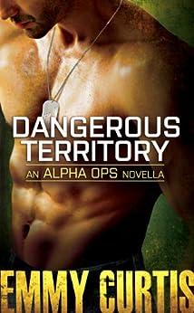 Dangerous Territory: An Alpha Ops novella by [Curtis, Emmy]