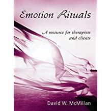 Emotion Rituals: A Resource for Therapists and Clients
