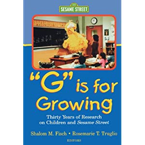 G Is for Growing: Thirty Years of Research on Children and Sesame Street (Routledge Communication Series)