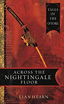 Across the Nightingale Floor: Book 1 Tales of the Otori by [Hearn, Lian]