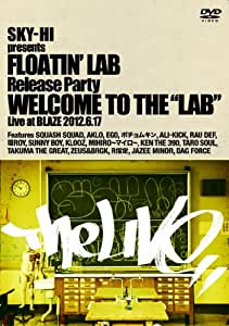 "SKY-HI presents FLOATIN' LAB Release party Welcome to the ""LAB"" [DVD]"