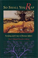 So Shall You Reap: Farming And Crops In Human Affairs (A Shearwater Book) [並行輸入品]