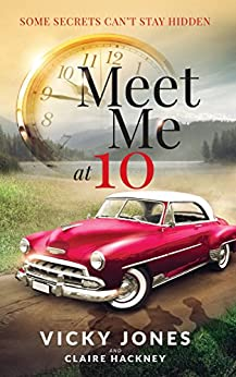 Meet Me At 10: A bittersweet story about love crossing boundaries. by [Jones, Vicky, Hackney, Claire]
