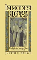 Immodest Acts: The Life of a Lesbian Nun in Renaissance Italy (Studies in the History of Sexuality)【洋書】 [並行輸入品]