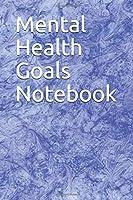 Mental Health Goals Notebook