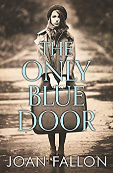 THE ONLY BLUE DOOR: Based on actual events in World War II by [FALLON, JOAN]