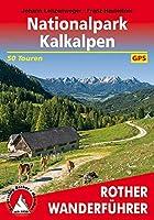Nationalpark Kalkalpen: mit Sengsengebirge, Reichraminger Hintergebirge und Steyrer Voralpen. 50 Touren zwischen Steyr und Ybbs. Mit GPS-Tracks
