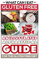 What can i eat Gluten Free - An illustrated guide for the Gluten Free Diet [並行輸入品]