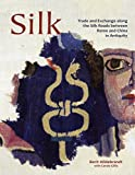 Silk: Trade & Exchange along the Silk Roads between Rome and China in Antiquity (Ancient Textiles Series Book 29) (English Edition) 画像