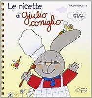 Le ricette di Giulio Coniglio