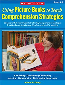 Using Picture Books to Teach Comprehension Strategies by [Zimny, Joanne]