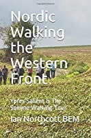 Nordic Walking the Western Front: Ypres Salient & The Somme Walking Tour