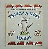 Throw a Kiss, Harry