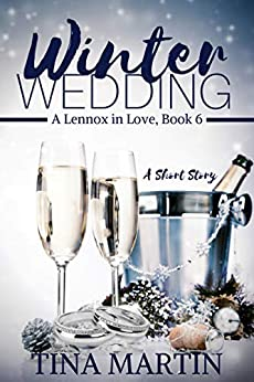 Winter Wedding (A Lennox in Love Book 6) by [Martin, Tina]