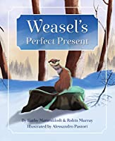 Weasel's Perfect Present