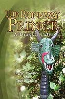 The Runaway Prince: A Dragon Tale