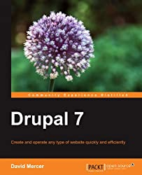 Drupal 7: Create and Operate Any Type of Website Quickly and Efficiently
