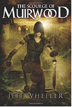 The Scourge of Muirwood (Legends of Muirwood Book 3) by [Wheeler, Jeff]