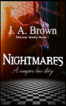 Nightmares (Dreams Series Book 2) by [Brown, J. A.]