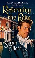 Reforming The Rake (Harlequin Historical Series)