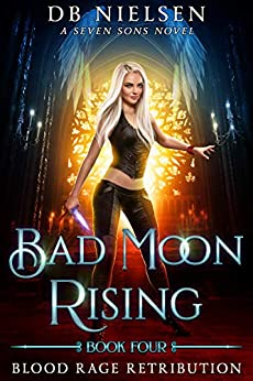 [Nielsen, DB, Starkey, Laurie, Andrele, Michael]のBlood Rage Retribution: A Seven Sons Novel (Bad Moon Rising Book 4) (English Edition)