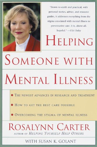 Download Helping Someone with Mental Illness: A Compassionate Guide for Family, Friends, and Caregivers B005MHHRQQ