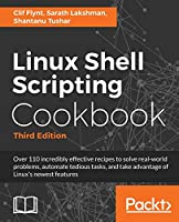 Linux Shell Scripting Cookbook - Third Edition: Do amazing things with the shell and automate tedious tasks