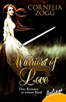 Warriors of Love 1-3: Drei Romane in einem Band