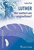 Luther - Wer wettert am originellsten?
