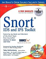 Snort Intrusion Detection and Prevention Toolkit (Jay Beale's Open Source Security)