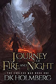 Journey of Fire and Night (The Endless War Book 1) by [Holmberg, D.K.]