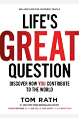 Life's Great Question: Discover How You Contribute To The World ハードカバー