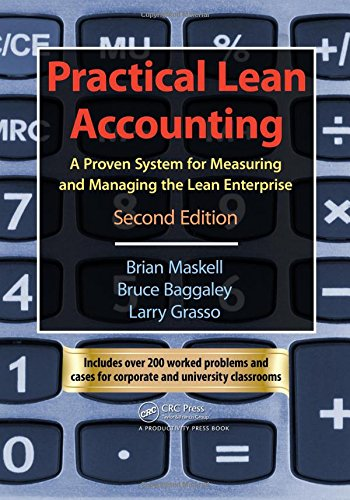 Download Practical Lean Accounting: A Proven System for Measuring and Managing the Lean Enterprise, Second Edition 1439817162