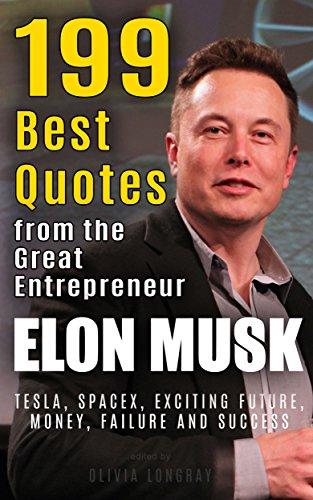 Elon Musk 60 Best Quotes From The Great Entrepreneur Tesla Mesmerizing Best Entrepreneur Quotes