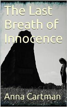[Cartman, Anna]のThe Last Breath of Innocence (English Edition)
