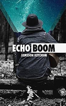 Echo Boom by [Ketchum, Jameson]