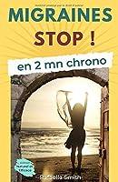 MIGRAINES STOP !: en 2 mn chrono