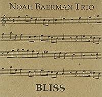 Bliss by Noah Trio Baerman (2008-11-25)